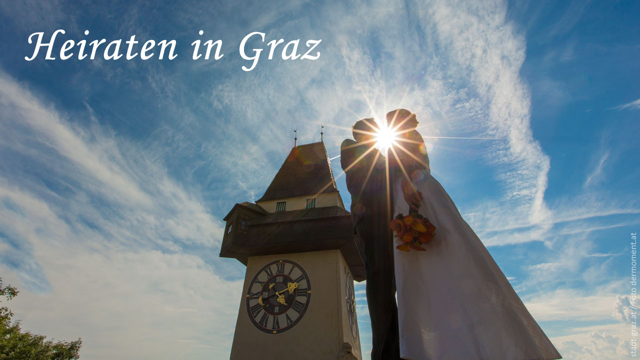 Heiraten in Graz – Ratgeber für die Traumhochzeit in der Stadt